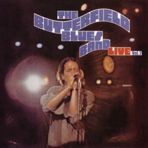 Butterfield Blues Band: Live, Vol. 2